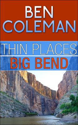 Thin Places:  Big Bend