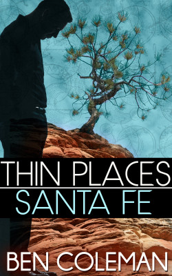 Thin Places:  Santa Fe