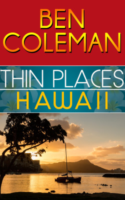 Thin Places:  Hawaii